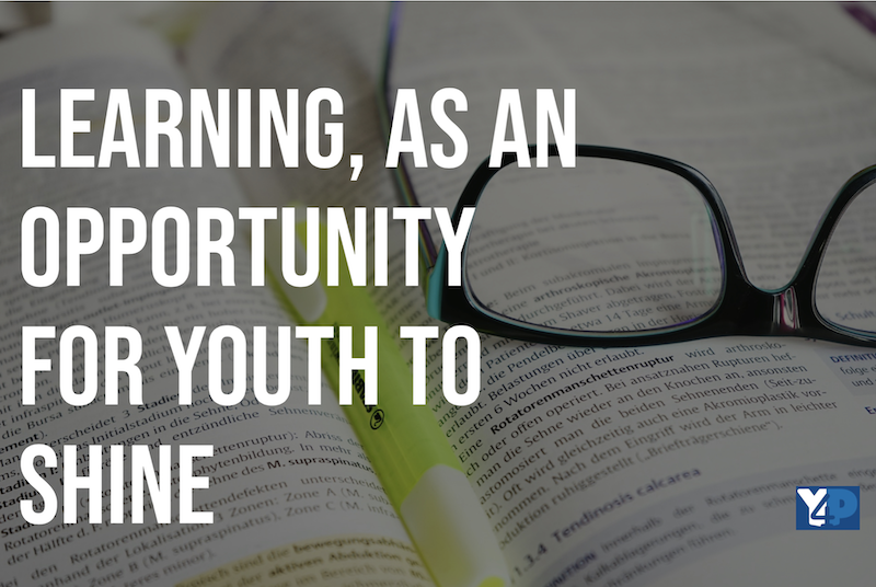 Learning, as an Opportunity for Youth to Shine